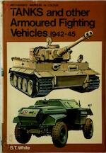 Tanks and other armoured fighting vehicles 1942-45 - B. T. White (ISBN 0713707054)