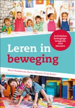 Leren in beweging - Marie Vandebroek, Dorien Wassink, Cindy Rutten (ISBN 9789462924826)