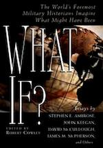 What if? - R. (ed. Cowley, S.E. Ambrose, J. Keegan