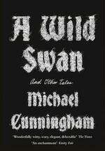 A Wild Swan: And Other Tales - michael cunningham (ISBN 9780008140403)