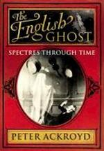 English Ghost - Peter Ackroyd (ISBN 9780701169893)