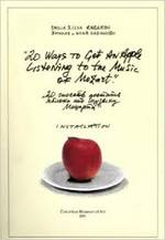 """20 Ways to get an apple listening to the music of Mozart - Emilia & Ilya Kabakov (ISBN 0918881439)"