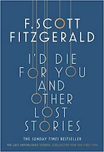 I'd Die for You: And Other Lost Stories - f. scott fitzgerald (ISBN 9781471164736)