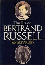 The life of Bertrand Russell - Ronald W. Clark (ISBN 0297770187)