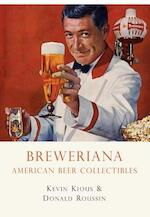 Breweriana - Kevin Kious, Donald Roussin (ISBN 9780747810445)