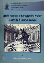 Siamese Court Life in the Seventeenth Century as Depicted in European Sources