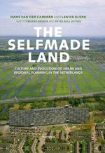 The Selfmade Land - Hans van der Cammen (ISBN 9789049107017)