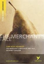 Merchant's Prologue and Tale: York Notes Advanced - Unknown (ISBN 9780582772304)