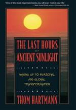 The Last Hours of Ancient Sunlight - Thomas C Hartmann (ISBN 9780965572811)