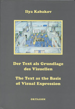 Ilya Kabakov - Text als Grundlage des Visuellen/ The text as the Basis of Visual Expression
