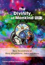 The Divinity Of Mankind Part I - Gabriela Gaastra-Levin, Reint Gaastra-Levin (ISBN 9789082639728)