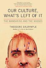 Our Culture, What's Left of It - Theodore Dalrymple (ISBN 9781566637213)