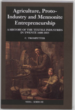 Agriculture, proto-industry and mennonite entrepreneurship - C. Trompetter (ISBN 9789071617911)