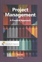 Project Management, A practical Approach-Eng ed - Roel Grit (ISBN 9789001575625)