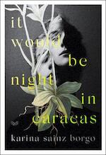 It would be night in caracas - karina sainz borgo (ISBN 9780008359911)