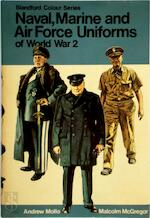 Naval, marine and air force uniforms of World War 2 - Andrew Mollo (ISBN 9780713707250)