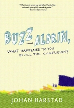 Buzz aldrin, what happened to you in all the confusion? - johan harstad (ISBN 9781609804114)