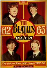 The Beatles at the Beeb - Kevin Howlett (ISBN 9780563201281)