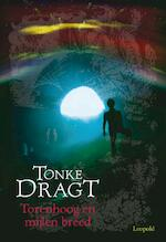 Torenhoog en mijlen breed - Tonke Dragt (ISBN 9789025858780)