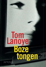 Boze tongen - Tom Lanoye