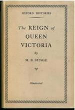 The Reign of Queen Victoria - M.B. Synge