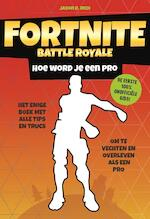 Fortnite Battle Royale - Hoe word je een pro - Jason R. Rich (ISBN 9789021570877)