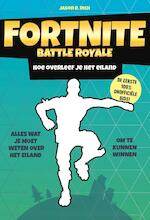 Fortnite Battle Royal - Hoe overleef je het eiland - Jason R. Rich (ISBN 9789021570853)
