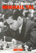 The Life and Games of Mikhail Tal - Mikhail Tal (ISBN 9781857442021)