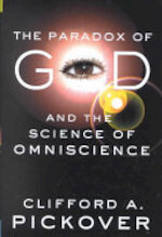 The Paradox of God and the Science of Omniscience - Clifford A. Pickover (ISBN 9780312294113)