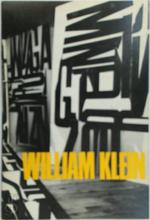 William Klein - William Klein, Amsterdam (Netherlands). Stedelijk Museum