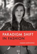 Paradigm shift in fashion - Hasmik Matevosyan (ISBN 9789491472756)