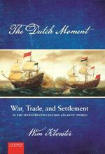 The Dutch Moment - Wim Klooster (ISBN 9789087282615)