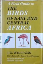 A Field Guide to the Birds of East and Central Africa - John George Williams