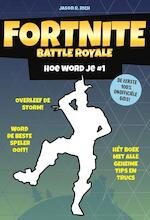 Fortnite Battle Royale - Hoe word je # 1 - Jason R. Rich (ISBN 9789021570839)
