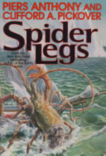 Spider Legs - Piers Anthony, Clifford A. Pickover (ISBN 9780312864651)