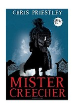 Mister Creecher - Chris Priestley (ISBN 9781408811047)