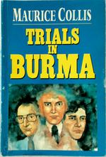 Trials In Burma - Maurice Collis, [Intr.]Louise Collis (ISBN 9789748940403)