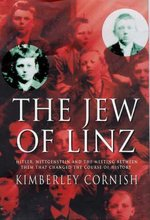 The Jew of Linz - Wittgenstein, Hitler and Their Secret Battle for the Mind - Kimberley Cornish (ISBN 9780712679350)