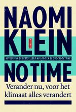 No time - Naomi Klein (ISBN 9789044533774)