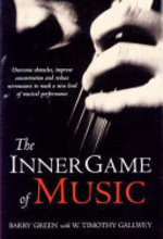 The Inner Game of Music - Barry Green, W. Timothy Gallwey (ISBN 9780330300179)