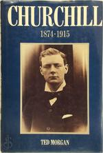 Churchill, 1874-1915 - Ted Morgan (ISBN 9780586057629)