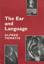 The Ear and Language - Alfred Tomatis (ISBN 9780969707981)