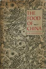 The Food of China - E.N. Anderson (ISBN 9780300039559)