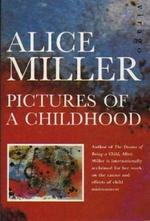 Pictures of a Childhood - Alice Miller (ISBN 9781860491504)