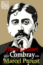Combray - Marcel Proust (ISBN 9789081771771)