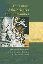 The future of the sciences and humanities - James MacAllister, Johan van Benthem, Arie Rip, Herman Philipse (ISBN 9789053565667)
