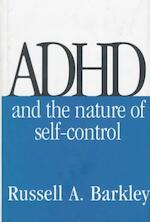 Adhd and the Nature of Self-Control - Russell A. Barkley (ISBN 9781572302501)