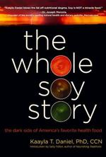 The Whole Soy Story - Kaayla T., Ph.D. Daniel (ISBN 9780967089751)