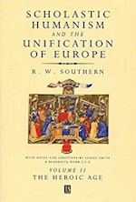 Scholastic Humanism and the Unification of Europe, Volume I - R. W. Southern (ISBN 9780631191117)