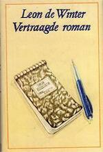 Vertraagde roman - Leon de Winter (ISBN 9789062651184)